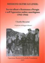 38815 - Biscarini, C. - Missioni oltre le linee. Servizi alleati e Resistenza a Perugia e nell'Appennino umbro-marchigiano 1943-1944