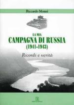 38833 - Monni, R. - Mia campagna di Russia 1941-1943. Ricordi e verita' (La)