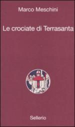 38848 - Meschini, M. - Crociate di Terrasanta (Le)