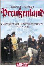 38865 - Lindenblatt, B. - Preussenland. Geschichte Ost-und Westpreussens 1701-1945