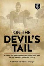 38871 - Martelli-Dal Cengio, P.-V. - On the Devil's Tail. In Combat with the Waffen-SS on the Eastern Front 1945 and with the French in Indochina 1951-54