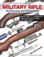 38878 - Mowbray-Puleo, S.C.-J. - Collector's Guide to Military Rifle Disassembly and Reassembly (A)