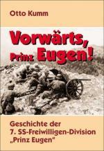 38892 - Kumm, O. - Vorwaerts Prinz Eugen! Die Geschichte der 7. SS-Freiwilligen-Division 'Prinz Eugen'
