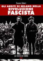 38900 - Solari, C. - Arditi di Milano nella Rivoluzione Fascista (Gli)