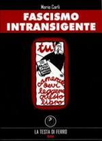 38901 - Carli, M. - Fascismo intransigente