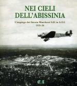 38905 - Apostolo, G. cur - Nei cieli dell'Abissinia. L'impiego dei Savoia Marchetti S.81 in A.O.I. 1935-36