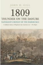 38921 - Gill, J.H. - 1809 Thunder on the Danube. Napoleon's Defeat of the Habsburgs Vol 1. Abensberg