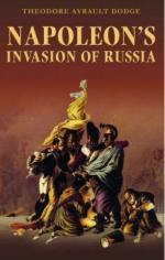 38926 - Dodge, T.A. - Napoleon's Invasion of Russia