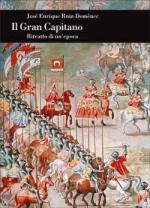 38928 - Ruiz Domenec, J.E. - Gran capitano. Ritratto di un'epoca (Il)