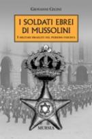 38939 - Cecini, G. - Soldati ebrei di Mussolini. I militari israeliti nel periodo fascista