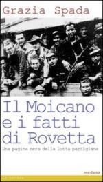 38954 - Spada, G. - Moicano e i fatti di Rovetta. Una pagina nera della lotta partigiana (Il)