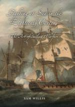 38967 - Willis, S. - Fighting at Sea in the Eighteen Century. The Art of Sailing Warfare