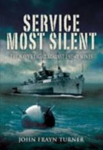 38970 - Turner, J.F. - Service Most Silent. The Navy's Fight Against Enemy Mines