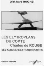 38986 - Truchet, J.M. - Elytroplans de Charles de Rouge. Des Aeronefs extraordinaires (Les)