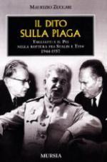 39102 - Zuccari, M. - Dito sulla piaga. Togliatti e il PCI nella rottura fra Stalin e Tito 1944-1957 (Il)
