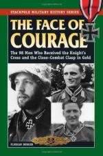39127 - Berger, F. - Face of Courage. The 98 Men who received both the Knight Cross and the Close Combat Clasp in Gold (The)