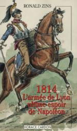39133 - Zins, R. - 1814. L'armee de Lyon ultime espoir de Napoleon