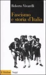 39173 - Vivarelli, R. - Fascismo e storia d'Italia