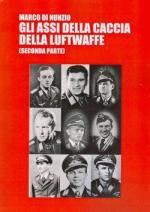 39193 - Di Nunzio, M. - Assi della caccia della Luftwaffe. Seconda parte (Gli)