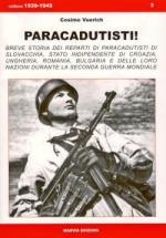 39194 - Vuerich, C. - Paracadutisti! Breve storia dei paracadutisti di Slovacchia, Croazia, Ungheria, Romania, Bulgaria
