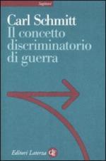 39245 - Schmitt, C. - Concetto discriminatorio di guerra (Il)
