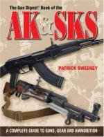 39282 - Sweeney, P. - Gun Digest Book of the AK and SKS: A Complete Guide to Guns, Gear and Ammunition