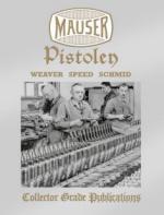 39326 - Weaver-Speed-Schmid, D.W.-J.-W. - Mauser Pistolen. Development and Production 1877-1946