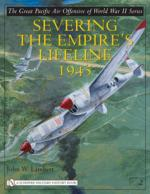 39335 - Lambert, J.W. - Great Pacific Air Offensive of World War II Vol 2: Severing the Empire's Lifeline 1945 (The)