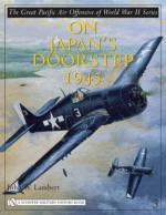 39336 - Lambert, J.W. - Great Pacific Air Offensive of World War II Vol 3: On Japan's Doorstep 1945 (The)