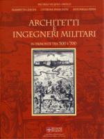 39348 - Viglino Davico-Chiodi-Franchini-Perin, M.-E.-C.-A. - Architetti e ingegneri militari in Piemonte tra '500 e '700: un repertorio biografico