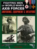 39353 - Miller, D. - Fighting Men World War II Axis Forces. Uniforms, Equipment and Weapons