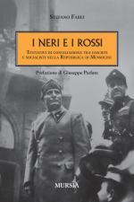 39358 - Fabei, S. - Neri e i rossi. Tentativi di conciliazione tra fascisti e socialisti nella Repubblica di Mussolini (I)