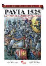 39396 - Diaz Gavier-Pinto, M.-A.G. - Guerreros y Batallas 045: Pavia 1525
