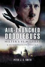 39418 - Smith, P.J.C. - Air-Launched Doodlebugs. Hitler's V1 Missiles and 111/Kampfgeschwader 3 and 53
