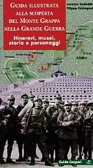 39421 - Cadeddu-Castagnoli, L.-F. - Guida illustrata alla scoperta del Monte Grappa nella Grande Guerra. Itinerari, musei, storia e personaggi