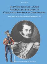 39426 - Pawly, R. - Lanciers Rouges de la Garde. Historique du 2e Regiment de Chevau-Legers de la Garde Imperiale (Les)