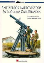39444 - Molina Franco-Manrique Garcia, L.J.-M. - Antiaereos Improvisados en la Guerra Civil Espanola