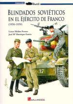 39445 - Molina Franco-Manrique Garcia, L.J.-J.M. - Blindados Sovieticos en el Ejercito de Franco 1936-1939