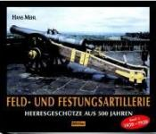 39459 - Mehl, H. - Feld- und Festungsartillerie Band 1: 1450-1920