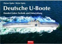 39460 - Lipsky-Lipsky, F.-S. - Deutsche U-Boote. Hundert Jahre Technik und Entwicklung