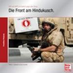 39466 - Schmidt-Galbraith, G.-R. - Front am Hindukusch. ISAF und NATO im Kampf gegen Terror - Frontline Pictures (Die)