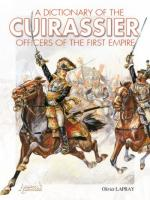 39481 - Lapray, O. - Dictionary of the Cuirassiers Officers of the First Empire (A)