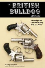 39496 - Layman, G. - British Bulldog Revolver. The Forgotten Gun that Really Won the West (The)