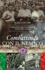 39511 - Jacobs, S. - Combattendo con il nemico. I prigionieri di guerra neozelandesi e la Resistenza italiana