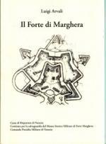 39516 - Arvali-Raffaelli-Foffano, L.-E.-R. - Forte di Marghera - Tra Mestre e Forte Marghera vicende storico militari sotto la dominazione austriaca (Il)