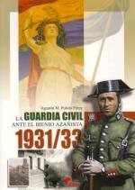 39543 - Pulido Perez, A. M. - Guardia Civil ante el bienio Azanista 1931-1933 (La)