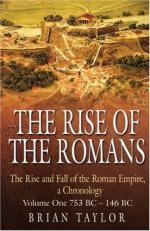 39544 - Taylor, B. - Rise of the Romans. The Rise and Fall of the Roman Empire, a Chronology Vol 1: 753 BC-146 BC (The)