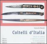 39552 - Baronti, G. - Coltelli d'Italia. Rituali di violenza e tradizioni produttive nel mondo popolare