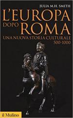 39595 - Smith, J. M. H. - Europa dopo Roma. Una nuova storia culturale 500-1000 (L')