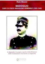 39606 - Matucci, P. - Badoglio Capo di Stato Maggiore Generale (1925-1940)
